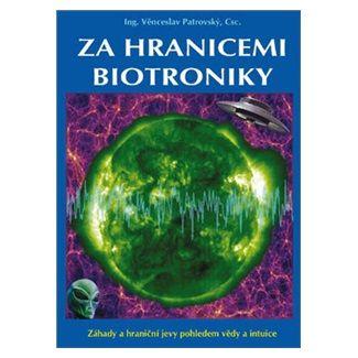Věnceslav Patrovský: Za hranicemi biotroniky cena od 248 Kč