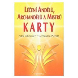 Petra Schneider, Gerhard K. Pieroth: Léčení andělů, archandělů a mistrů - KARTY cena od 300 Kč