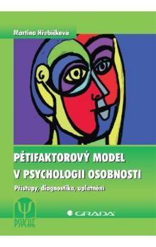 Martina Hřebíčková: Pětifaktorový model v psychologii osobnosti - Přístupy, diagnostika, uplatnění cena od 126 Kč