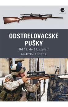 Martin Pegler: Odstřelovačské pušky - Od 19. do 21. století cena od 199 Kč