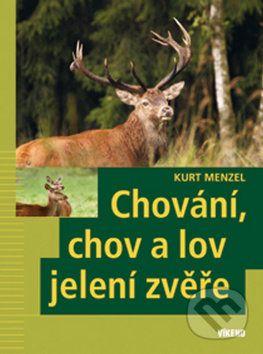 Kurt Menzel: Chování, chov a lov jelení zvěře cena od 250 Kč