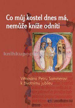 kol.: Co můj kostel dnes má, nemůže kníže odníti cena od 187 Kč