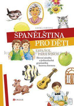 Lenka Fiřtová: Španělština pro děti cena od 0 Kč