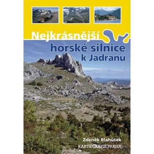 Zdeněk Blahůšek: Nejkrásnější horské silnice k Jadranu cena od 187 Kč