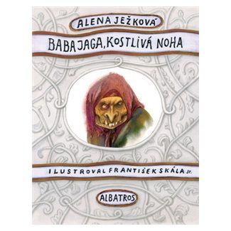Alena Ježková: Baba Jaga, kostlivá noha cena od 95 Kč
