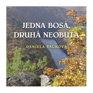 Daniela Vacková: Jedna bosá, druhá neobutá cena od 160 Kč