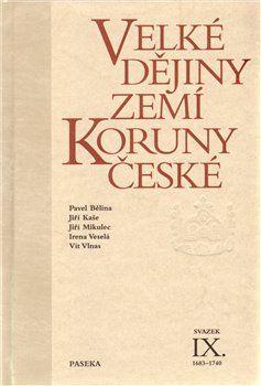 Velké dějiny zemí koruny České IX. (1683-1740) cena od 545 Kč