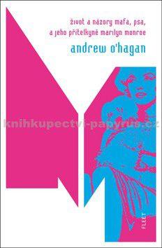 Andrew O´Hagan: Život a názory Mafa, psa, a jeho přítelkyně Marilyn Monroe cena od 184 Kč