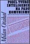 Milan Otáhal: Podíl tvůrčí inteligence na pádu komunismu cena od 37 Kč