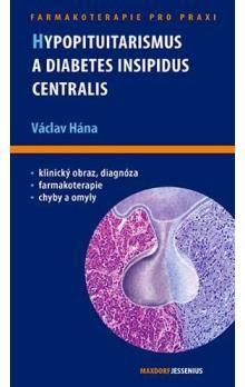 Václav Hána: Hypopituitarismus a diabetes insipidus centralis cena od 121 Kč