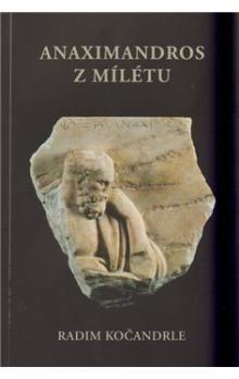 Radim Kočandrle: Anaximandros z Mílétu cena od 268 Kč