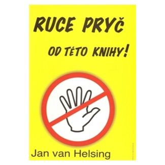 Jan van Helsing: Ruce pryč od této knihy cena od 241 Kč