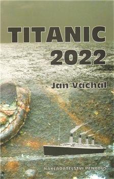 Jan Váchal: Titanic 2022 cena od 68 Kč