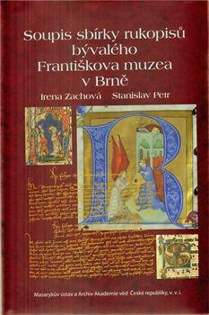 Stanislav Petr: Soupis sbírky rukopisů bývalého Františkova muzea v Brně cena od 606 Kč
