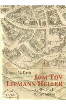 Joseph Davis: Jom Tov Lipmann Heller (1578-1654) cena od 340 Kč