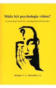 V.A. Rybakov, A.L. Pokryškin: Může být psychologie vědou? cena od 34 Kč