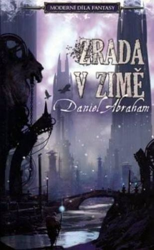 Daniel Abraham: Zrada v zimě cena od 187 Kč