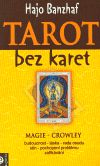 Hajo Banzhaf: Tarot bez karet - Magie - Crowley cena od 120 Kč