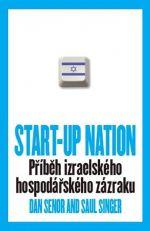 Dan Senor, Saul Singer: START-UP NATION - Příběh izraelského hospodářského zázraku cena od 0 Kč