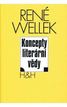 René Wellek: Koncepty literární vědy cena od 181 Kč
