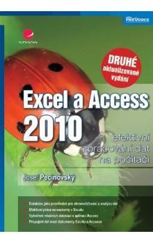 Josef Pecinovský: Excel a Access 2010 – Efektivní zpracování dat na počítači - 2. vydání cena od 84 Kč