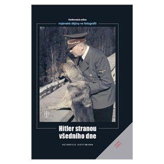 Heinrich Hoffmann: Hitler stranou všedního dne cena od 256 Kč
