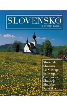 Vladimír Bárta ml.: Slovensko Slovakia La Slovaquie Eslovaquia Słowacja Slowakei Szlovákia cena od 643 Kč