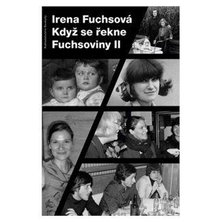 Irena Fuchsová: Když se řekne Fuchsoviny II cena od 120 Kč