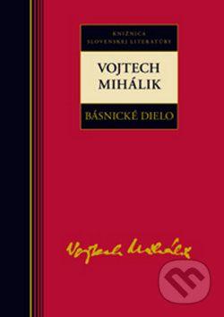 Vojtech Mihálik: Vojtech Mihálik Básnické dielo cena od 248 Kč
