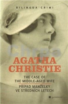 Agatha Christie: Případ manželky ve středních letech / The Case of the Middle-Aged Wife - 2. vydání cena od 135 Kč