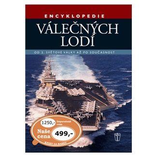 Robert Jackson: Encyklopedie válečných lodí – Od 2. světové války po současnost cena od 312 Kč