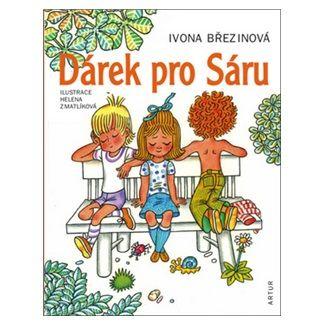 Ivona Březinová, Helena Zmatlíková: Dárek pro Sáru - 2. vydání cena od 163 Kč