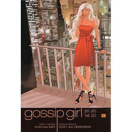 Cecily von Ziegesar, HyeKyung Baek: Gossip Girl: Jen pro tvé oči 1 cena od 138 Kč