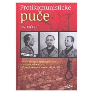Ivo Pejčoch: Protikomunistické puče cena od 195 Kč