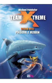 Michael Peinkofer: Team X-treme - Příšera z hlubin cena od 46 Kč