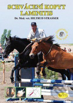 Strasser Hiltrud: Schvácení kopyt Laminitis cena od 174 Kč