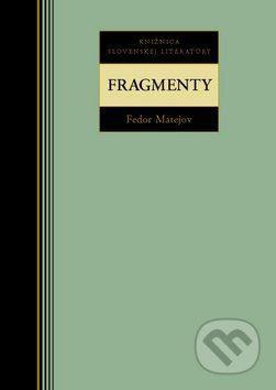 Fedor Matejov: Fedor Matejov Fragmenty cena od 188 Kč