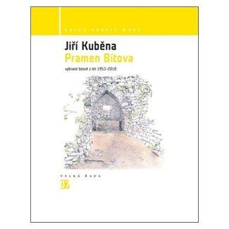 Jiří Kuběna: Pramen Bítova - Vybrané básně z let 1953-2010 cena od 164 Kč