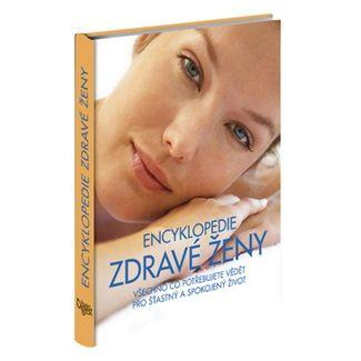 Kolektiv: Encyklopedie zdravé ženy cena od 312 Kč