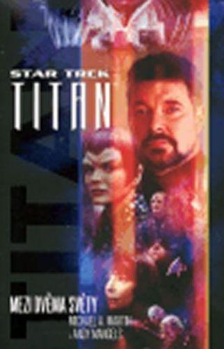 Michael A. Martin: Star Trek: Titan - Mezi dvěma světy cena od 173 Kč