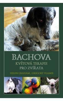 Gregory Vlamis, Helen Grahamová: Bachova květová terapie pro zvířata cena od 165 Kč