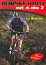 Ivo Hrubíšek: Horské kolo od A do Z cena od 144 Kč