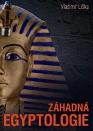 Vladimír Liška: Záhadná egyptologie cena od 67 Kč
