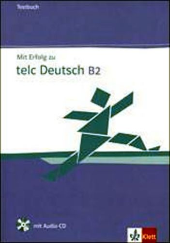 Hantschel H.-J., Klotz V., Krieger P.: Mit Erfolg zu telc Deutsch B2 - kniha testů + CD cena od 369 Kč