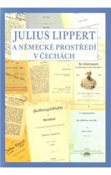 Univerzita J.E.Purkyně Julius Lippert a německé prostředí v Čechách cena od 90 Kč