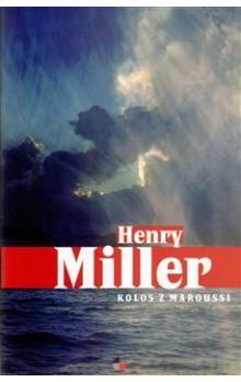 Henry Miller: Kolos z Maroussi cena od 117 Kč