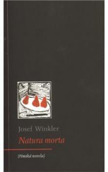 Josef Winkler: Natura morta cena od 149 Kč