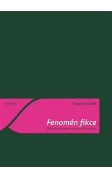 Tomáš Koblížek: Fenomén fikce cena od 95 Kč