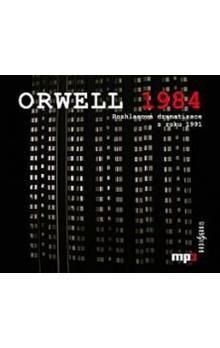 George Orwell: 1984 - Rozhlasová dramatizace z roku 1991 - CD mp3 cena od 197 Kč
