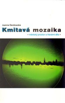 Joanna Derdowská: Kmitavá mozaika cena od 168 Kč